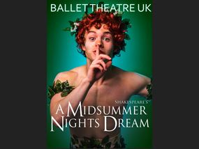 A Midsummer Night's Dream Ballet Theatre UK 2018